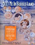 Meet Me In Bubble Land