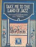 Take Me to That Land of Jazz.