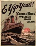 E-Yip-Yow! Yankee Boys, Welcome Home Again!