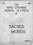 The Ward-Stephens Musical Settings of Sacred Words