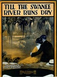 Till The Swanee River Runs Dry