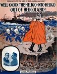 We'll Knock The Heligo-Into Heligo Out Of Heligoland