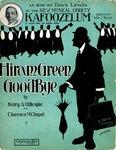 Hiram Green, Good-Bye'