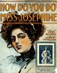 How Do You Do Miss Josephine