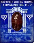 How Would You Like To Have A Loving Boy Like Me?