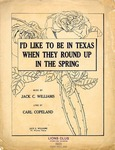I'd Like To Be In Texas When They Round-Up In The Spring