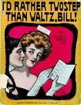 I'd Rather Two Step Than Waltz, Bill'