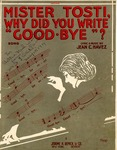 Mister Tosti, Why Did You Write 'Good Bye'?
