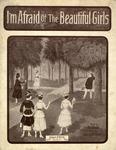 I'm Afraid Of The Beautiful Girls