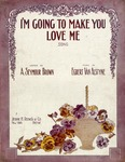 I'm Going To Make You Love Me