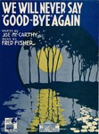 We Will Never Say 'Good-Bye' Again