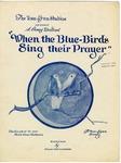 When the Blue-Birds Sing their Prayer