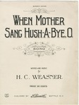 When Mother Sang Hush-A-Bye, O