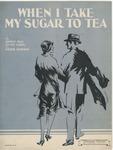 When I Take My Sugar to Tea