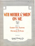 With Mother ' Smilin' On Me