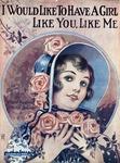 I Would Like To Have A Girl Like You, Like Me