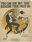 You Can Stay But That Doggone Fiddle Must Go