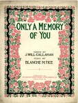Only A Memory Of You