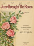 June Brought The Roses