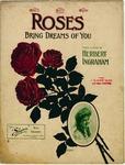Roses Bring Dreams Of You
