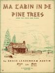 Ma Cabin In De Pine Trees