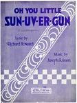 Oh You Little Sun-uv-er Gun