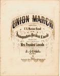 Union March as Performed by the U.S. Marine Band at the Inauguration of President Lincoln March 4, 1861