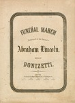 Funeral March Performed at the funeral of Abraham Lincoln
