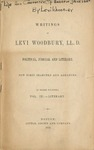 Writings of Levi Woodbury, LL. D.: Political, judicial and literary