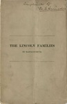Notes on the Lincoln families of Massachusetts: with some account of the family of Abraham Lincoln, late president of the U. States