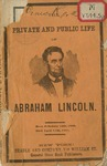 The private and public life of Abraham Lincoln: comprising a full account of his early years, and a succinct record of his career as statesman and president