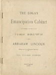 The Logan emancipation cabinet of letters and relics of John Brown and Abraham Lincoln: being an article prepared specially for the Chicago Tribune.