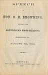 Speech of Hon. O.H. Browning, delivered at the Republican mass-meeting, Springfield, Ill., August 8th, 1860.