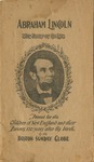 Abraham Lincoln: the story of his life printed for the children of New England and their parents, 100 years after his birth