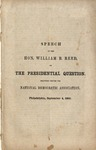 Speech of the Hon. William B. Reed, on the presidential question: delivered before the National Democratic Association, Philadelphia, September 4, 1860.
