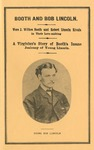Booth and Bob Lincoln: Were J. Wilkes Booth and Robert Lincoln rivals in their Love-Making : a Virginian's Story of Booth's Insane Jealousy of Young Lincoln.