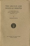 The Lincoln and Douglas Debates: an Address before the Chicago Historical Society, February 17, 1914