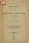 Semi-centennial of the Lincoln-Douglas debates in Ill. 1858-1908.: Circular of Suggestions for School Celebrations