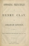 Opposing Principles of Henry Clay, and Abraham Lincoln.