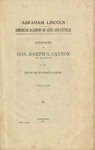 Abraham Lincoln - American Academy of Arts and Letters : Speeches of Hon. Joseph G. Cannon, of Illinois, in the House of Representatives, April 12, 1916.