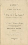 History of an attempt to steal the body of Abraham Lincoln: late president of the United States of America, also a history of the Lincoln Guard of Honor, with eight years Lincoln memorial services.