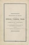 Indianapolis to Chicago: Special funeral Train for the Escort of the Remains of our Late president, Abraham Lincoln : Leave Indianapolis at 12 night, April 30th, 1865. Arrive at Chicago at 11 a.m. May 1st ...