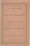 A Discourse, Commemorative of the Life and Character of Abraham Lincoln, Late President of the United States, Delivered April 23, 1865