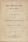 The American War: Facts and Fallacies /a Speech Delivered by Handel Cossham, Esq. at the Broadmead rooms, Bristol [England], on February 12, 1864.