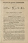 Speech Delivered by Hon. J.M. Ashley, of Ohio :on the Rebellion, Its Causes and Consequences : at College Hall in the City of Toledo, Tuesday Evening, November 26, 1861.