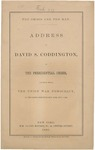 The Crisis and the Man.: Address of David S. Coddington, on the Presidential Crisis, Delivered before the Union War Democracy, at the Cooper Institute, New York, Nov. 1, 1864.