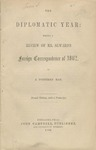 The Diplomatic Year: Being a Review of Mr. Seward's Foreign Correspondence of 1862 /by a Northern Man.