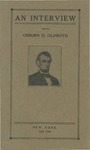 An interview with Osborn H. Oldroyd in the house in which Lincoln died.
