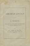 Abraham Lincoln: a Tribute Delivered February 14, 1909, Upon the Occasion of a Special Memorial Service