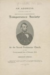 An Address Delivered Before the Springfield Washingtonian Temperance Society :at the Second Presbyterian Church, on the twenty-second day of February, 1842 /by Abraham Lincoln.